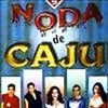 Imagem - 393682 - Noda De Cajú