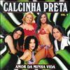 CD : Calcinha Preta Volume 9: Amor da Minha Vida